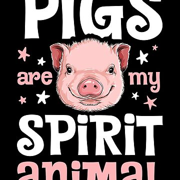 Pigs Are My Spirit Animal T shirt Pig Lovers Farm Girls Gift by LiqueGifts