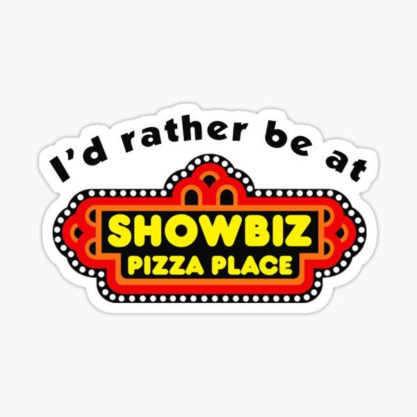I'd Rather Be at Showbiz Pizza Palace Sticker