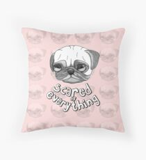 Scared of Everything Throw Pillow