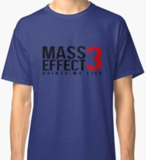 Mass Effect 3 Ruined My Life [White] Classic T-Shirt