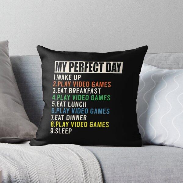 Mon jour parfait T-shirt Jeux Cadeau drôle de joueur cool Coussin