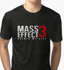 Mass Effect 3 Ruined My Life [Black] Tri-blend T-Shirt