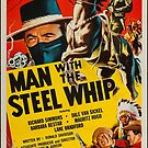Vintage Hollywood Nostalgia Man with the Steel Whip Film Movie Advertisement Poster by jnniepce
