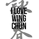 Wing Chun Love (note caligraphy black) 2018 by ILoveWingChun