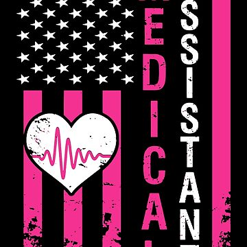 Medical Assistant American Flag USA Pink Love Gift by Sandra78