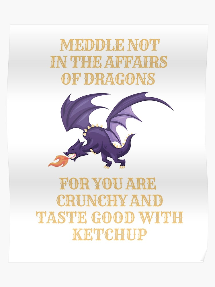 Fantasy Meddle Not In The Affairs Of Dragons | Poster
