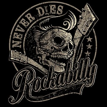 Gift for Rockabillys never dies Tshirt by rahmenlos