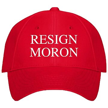 Resign Moron Hat by Thelittlelord