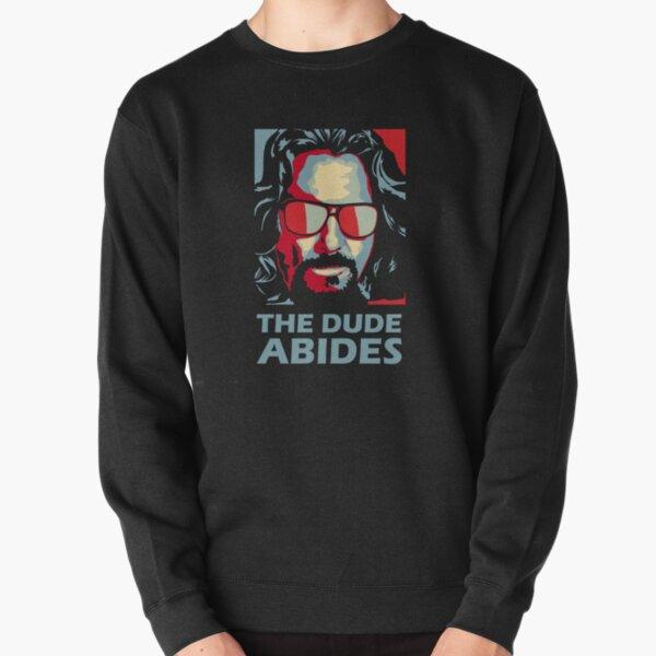 The Dude Abides Man Pullover Sweatshirt
