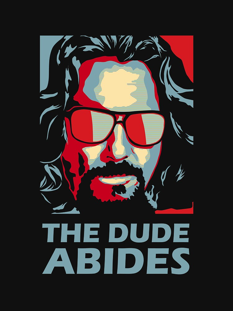The Dude Abides Man by Henley