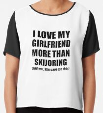 Skijoring Boyfriend Funny Valentine Gift Idea For My Bf Lover From Girlfriend Chiffon Top