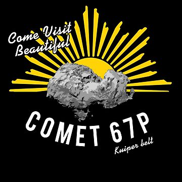 Come Visit Comet 67P Rosetta-Philae Mission by obamashirts