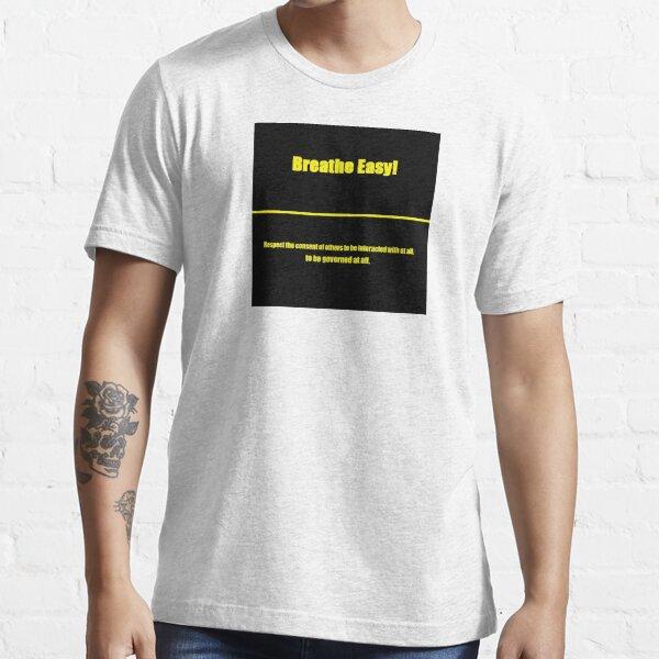 Breathe Easy Voluntaryist Essential T-Shirt