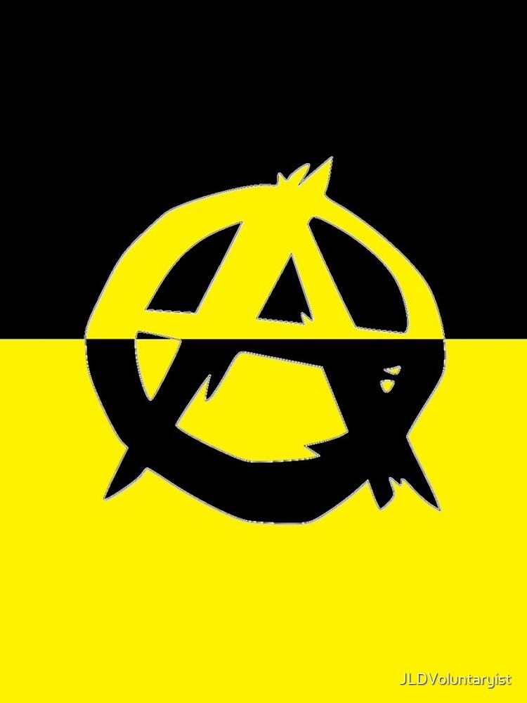 Voluntaryism is Anarchy by JLDVoluntaryist