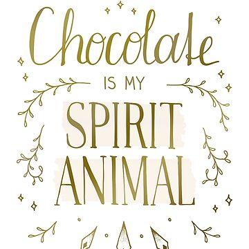 Chocolate is my Spirit Animal by barlena