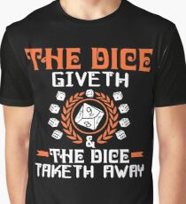 The Dice Giveth and Taketh Away Graphic T-Shirt