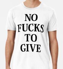 Keine Ficks zu geben Männer Premium T-Shirts