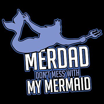 Merdad Don't Mess With My Mermaid Security Gift by Pubi