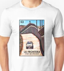 La Frontera - The Border - Loteria Unisex T-Shirt