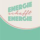 Energie schafft Energie von Bastian Groscurth