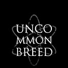 We Are an Uncommon Breed by SpiritSeekers