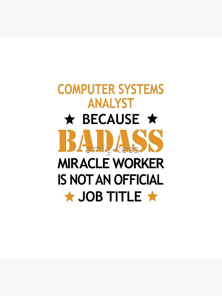Computer Systems Analyst Badass Birthday Funny Christmas Cool Gift by smily-tees