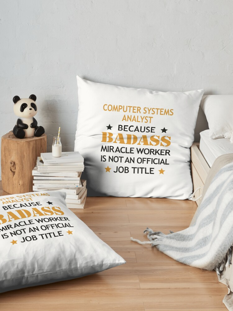 Alternate view of Computer Systems Analyst Badass Birthday Funny Christmas Cool Gift Floor Pillow