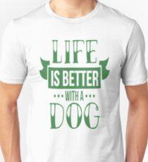Camiseta unisex La vida es mejor con un perro Animales Mascotas