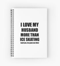 Ice Skating Wife Funny Valentine Gift Idea For My Spouse Lover From Husband Spiralblock