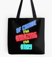 Of Course I'm Amazing I'm ANDY T-Shirt Name Shirt Tote Bag