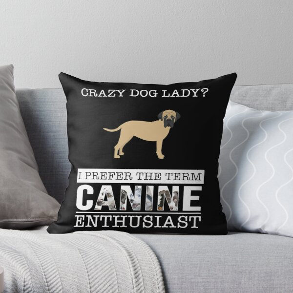 Crazy Bullmastiff Dog Lady I Prefer The Term Canine Enthusiast - Gift For Bullmastiff Dog Lover Throw Pillow