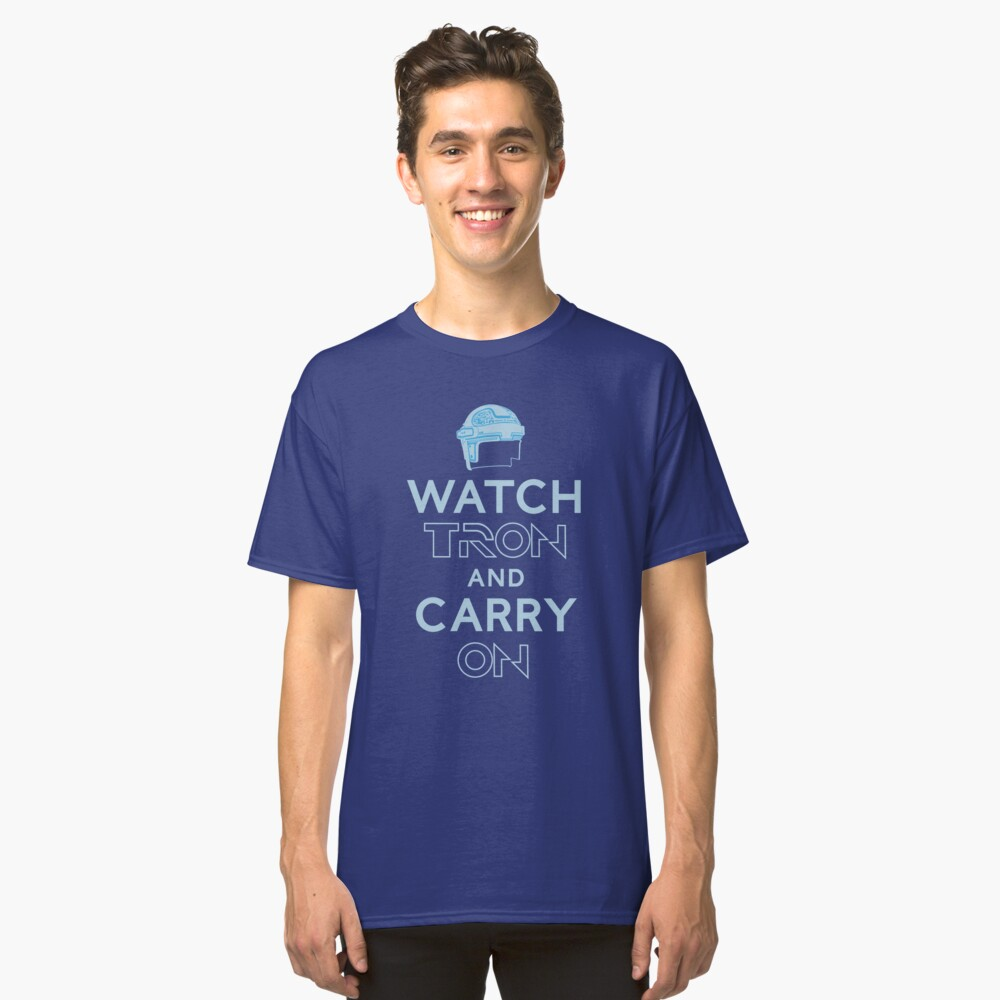 WATCH TRON and CARRY ON Classic T-Shirt Front