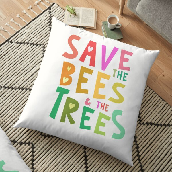 Save the Bees and the Trees - Colorful Floor Pillow