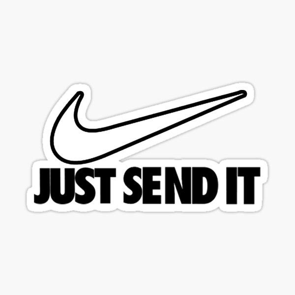 Just Send It Sticker Sticker