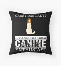 Crazy Russian Wolfhound Dog Lady I Prefer The Term Canine Enthusiast - Gift For Russian Wolfhound Dog Lover Throw Pillow
