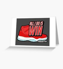 ALL I DO IS WIN Greeting Card