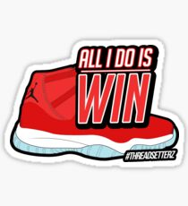 ALL I DO IS WIN Sticker