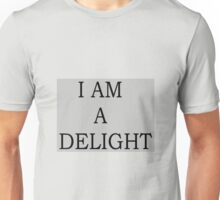 I AM A DELIGHT Unisex T-Shirt