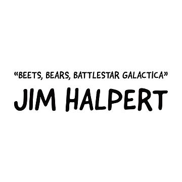 Beets bears batterstar galactica. Jim Halpert  by VinyLab
