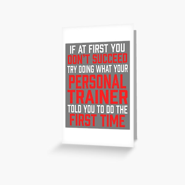 Do It Like Personal Trainer Told You Greeting Card