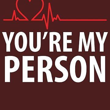 You're My Person Heartbeat by AlwaysAwesome