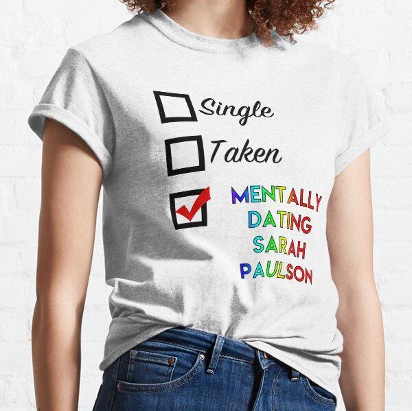 Single, genommen, mental mit Sarah Paulson Classic T-Shirt
