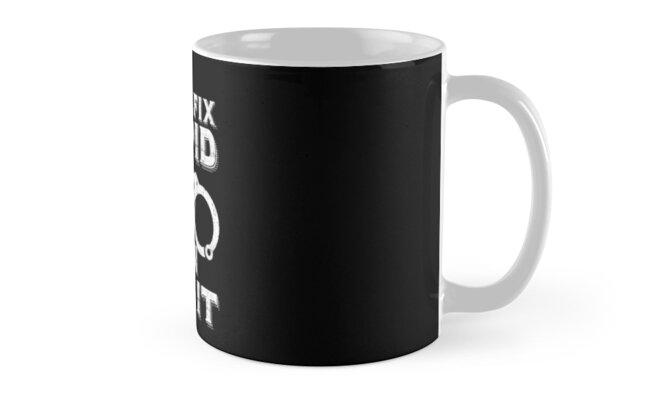 I Cant Fix Stupid But I Can Cuff It Gift Classic Mugs