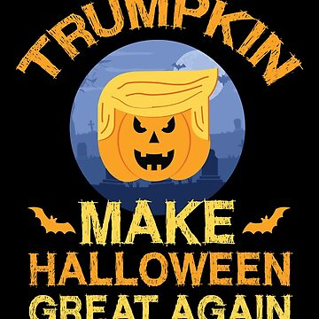Donald Trumpkin Make Halloween Great Again Funny Tru by Pointee