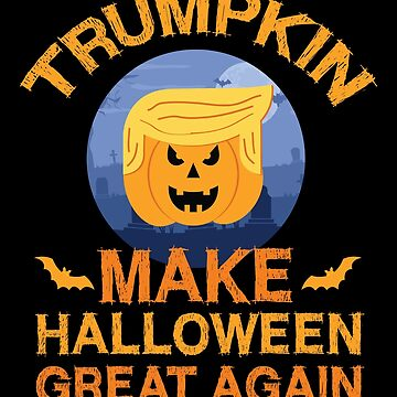 Donald Trumpkin Make Halloween Great Again Funny by Pointee