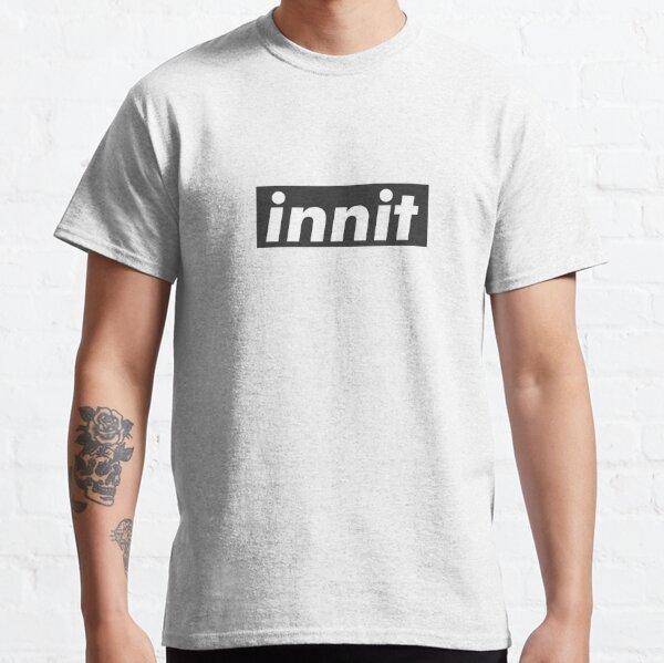 innit Classic T-Shirt