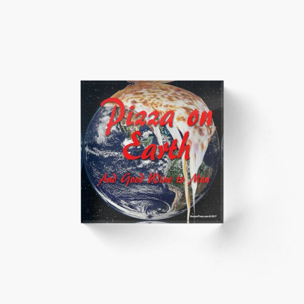 Pizza On Earth Acrylic Block