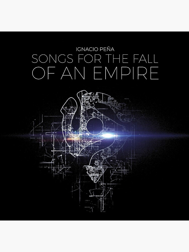Ignacio Peña - Songs for the Fall of an Empire - Official Merchandise by HearSayLtd