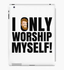 I only worship myself! iPad Case/Skin
