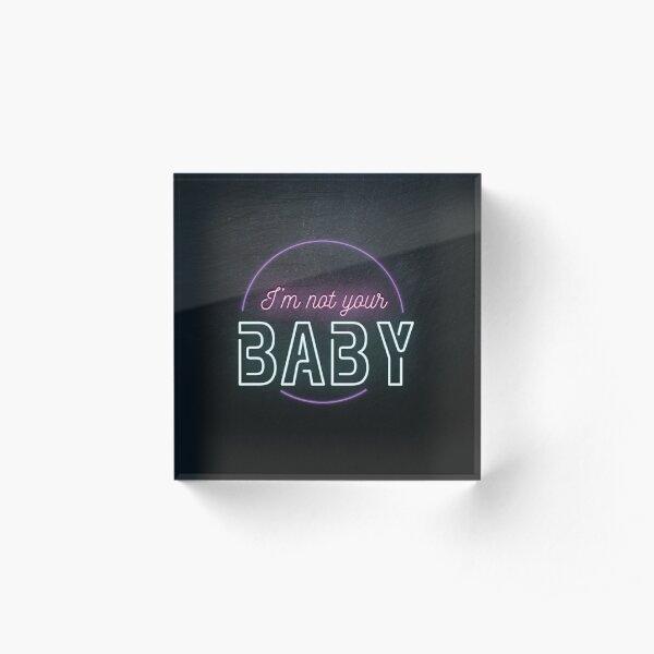 Not Your Baby Acrylic Block